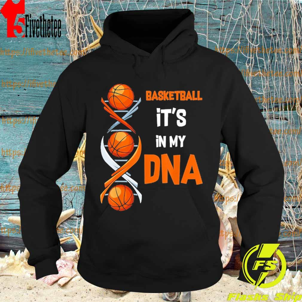 Basketball It's in My DNA s Hoodie