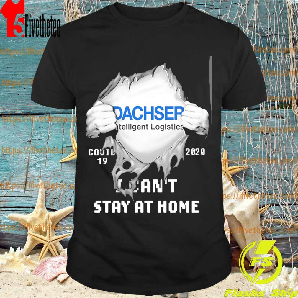 Blood inside me Dachser covid 19 2020 I can't stay at home shirt