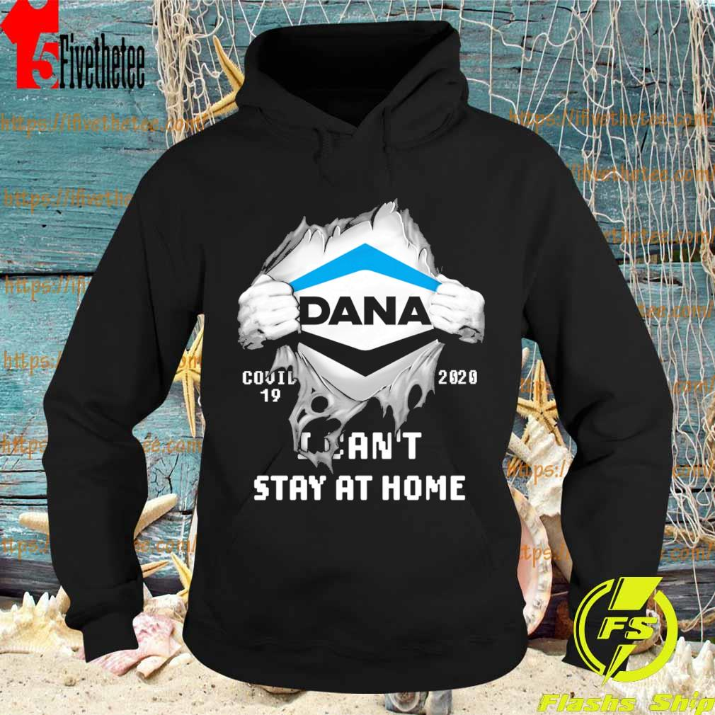 Blood inside me Dana Incorporated covid 19 2020 I can't stay at home s Hoodie