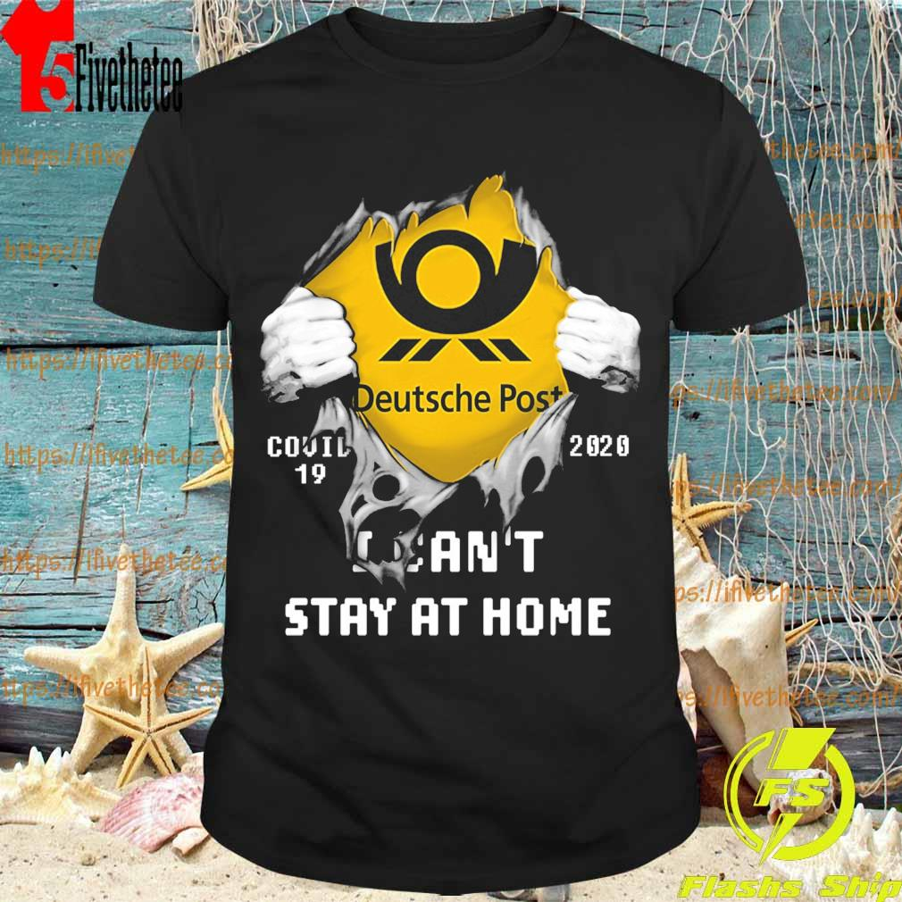 Blood inside me Deutsche Post covid 19 2020 I can't stay at home shirt