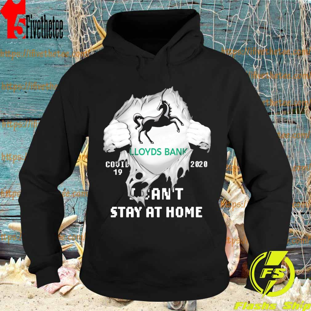 Blood inside me Lloyds Bank covid 19 2020 I can't stay at home s Hoodie