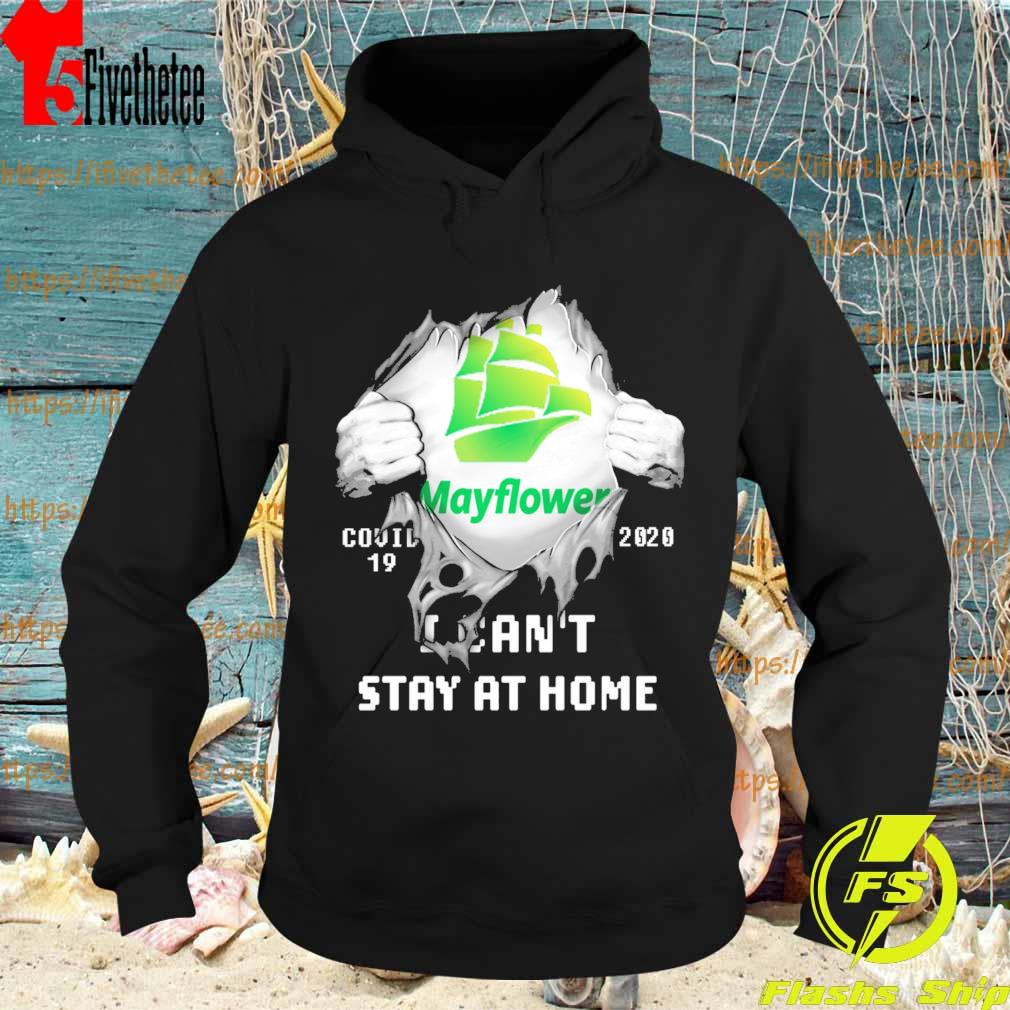 Blood inside me Mayflower virus corona 2020 I can't stay at home s Hoodie