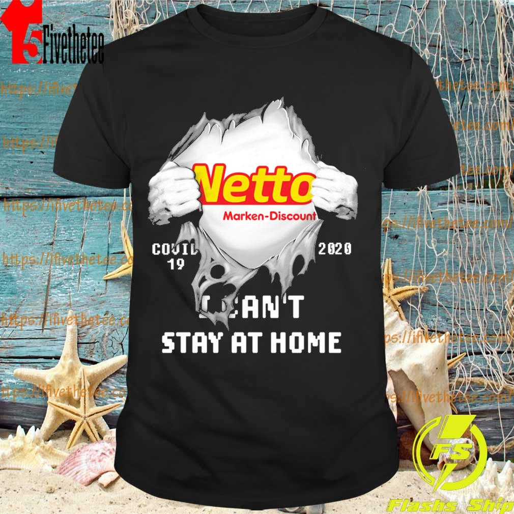 Blood inside me Netto Marken-Discount covid 19 2020 I can't stay at home shirt