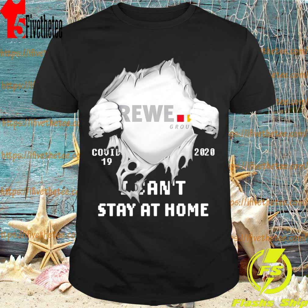 Blood inside me REWE covid 19 2020 I can't stay at home shirt