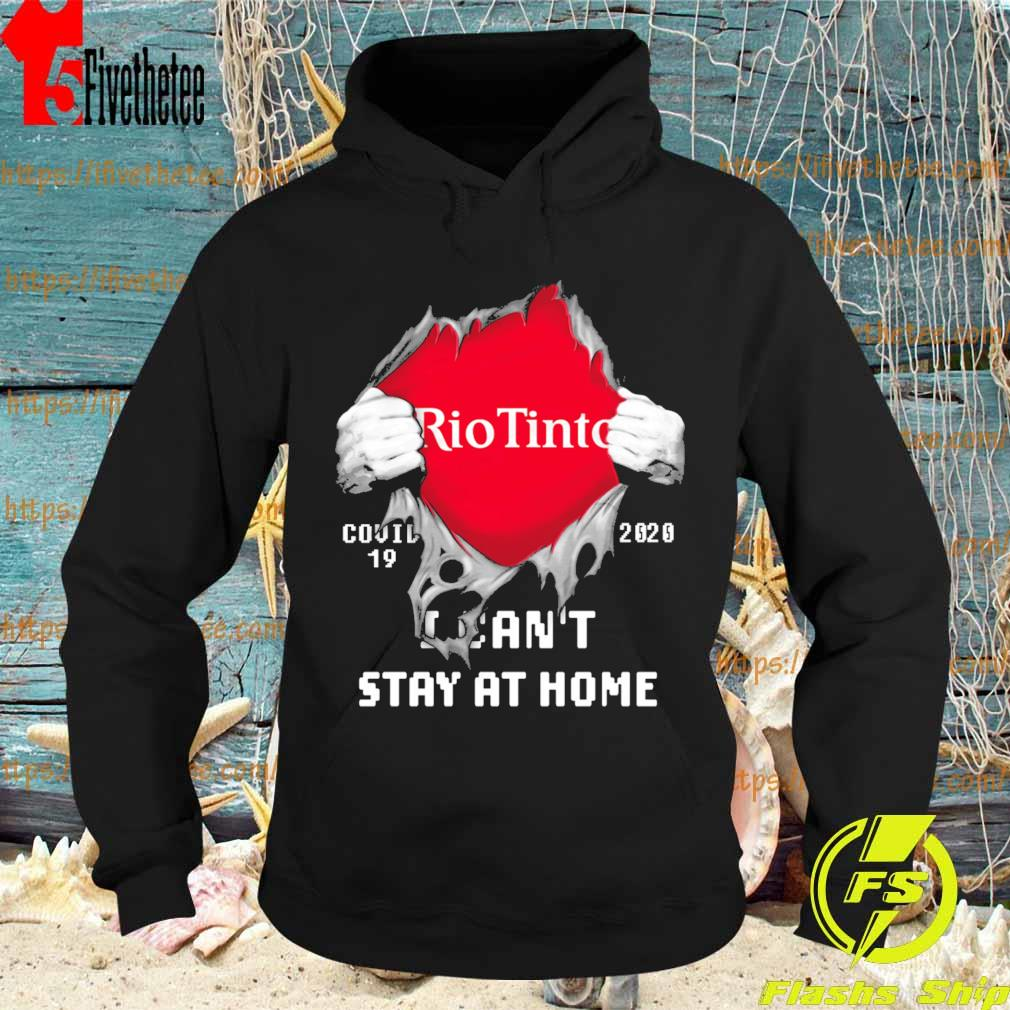 Blood inside me Rio TInto covid 19 2020 I can't stay at home s Hoodie