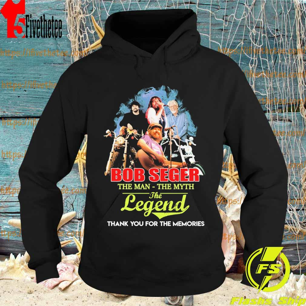 Bob Seger the Man the Myth the Legend thank you for the memories s Hoodie
