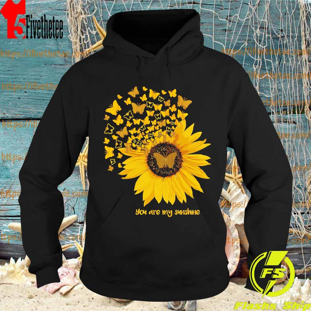 Butterflies and Sunflower You are My Sunshine s Hoodie
