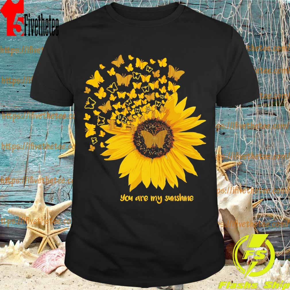 Butterflies and Sunflower You are My Sunshine shirt