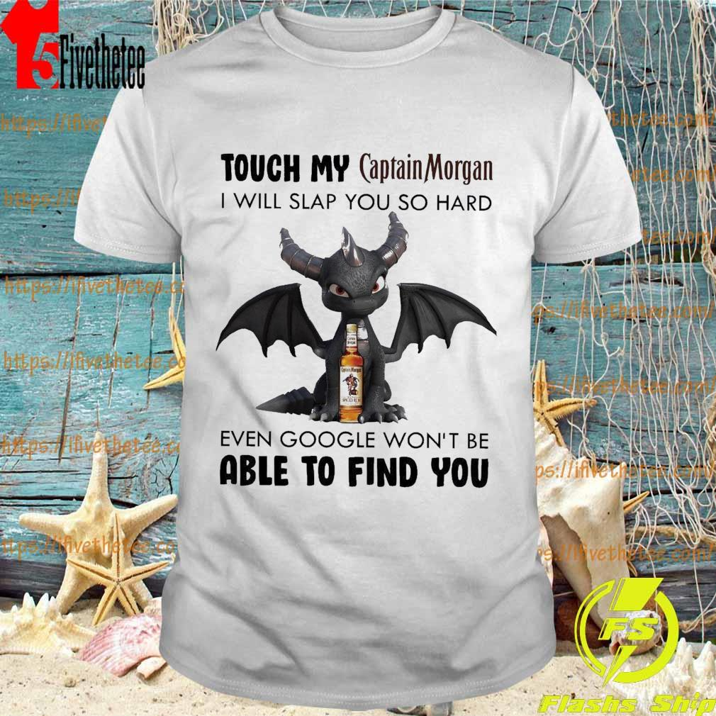Dark Spyro Touch My Captain Morgan I will slap You so hard even google won't be able to find You shirt
