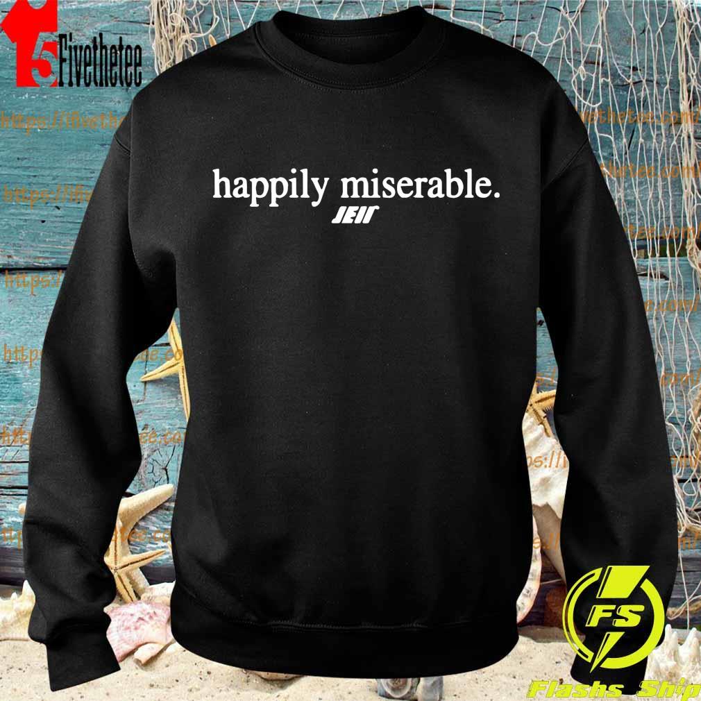 Happily Miserable Julian Edelman s Sweatshirt