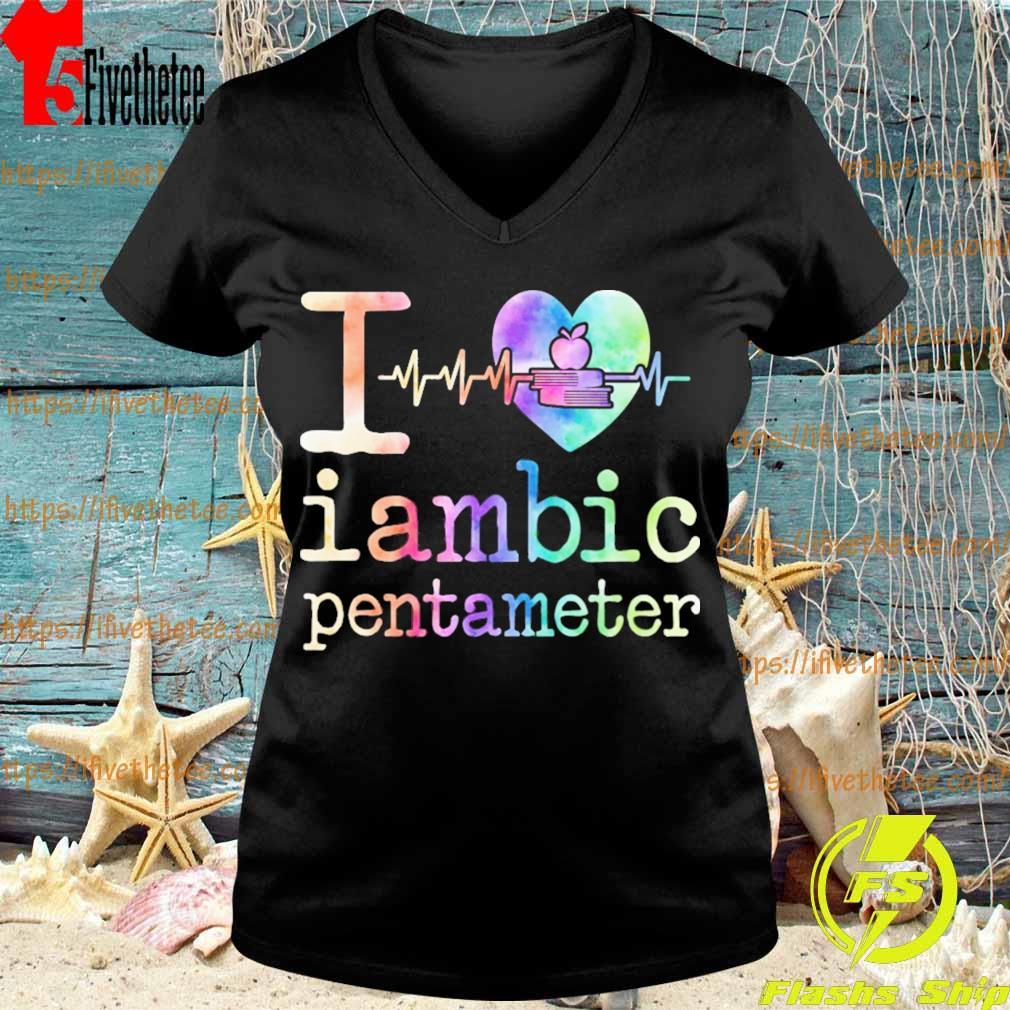 I love iambic pentameter s V-neck