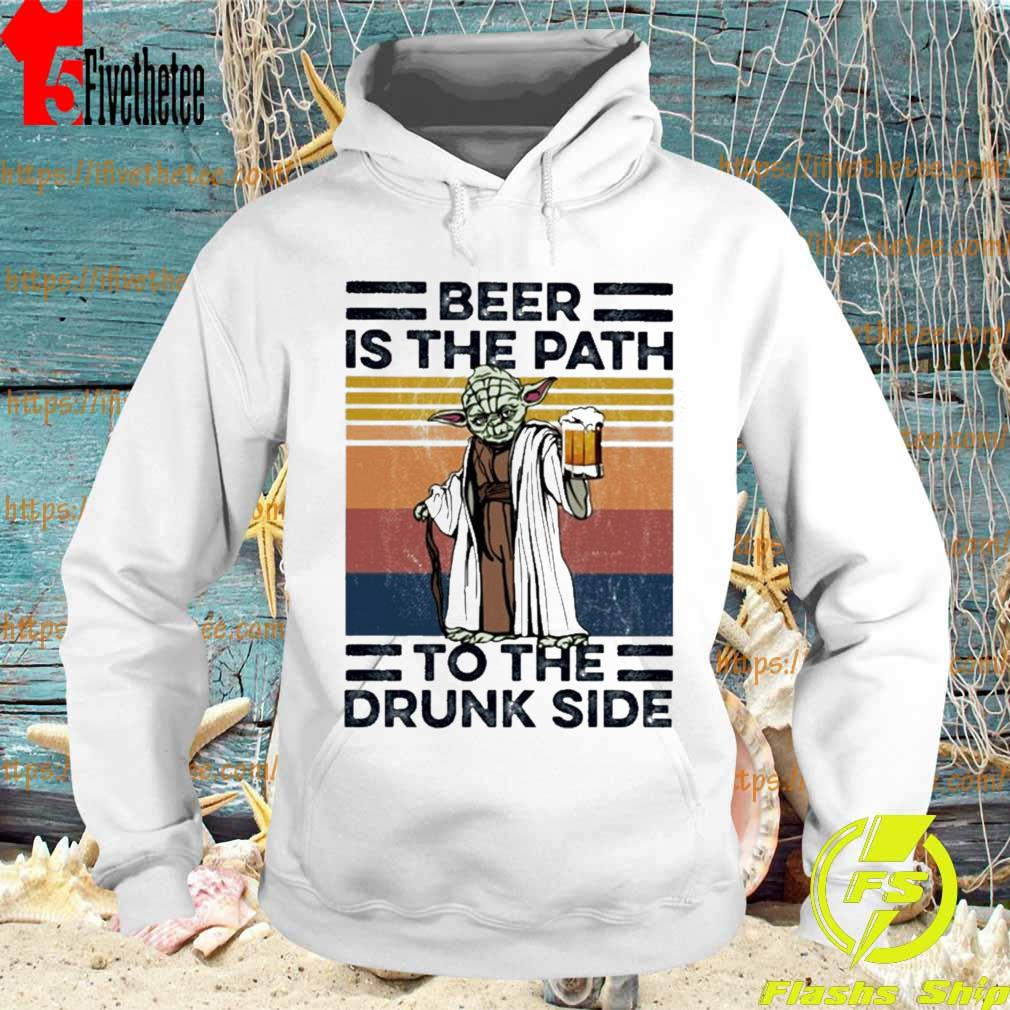 Master Yoda Beer is the Path to the Drunk side vintage s Hoodie