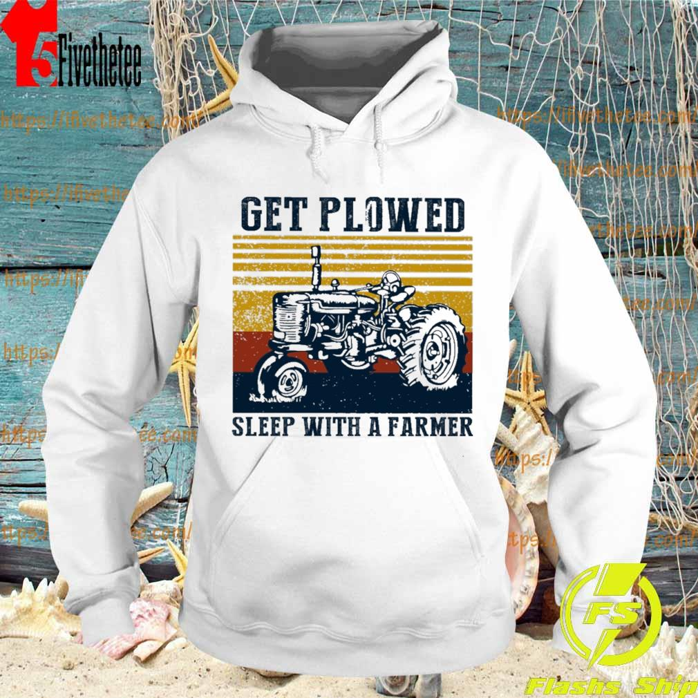 Official Tractor Get Plowed sleep with a Farmer vintage s Hoodie