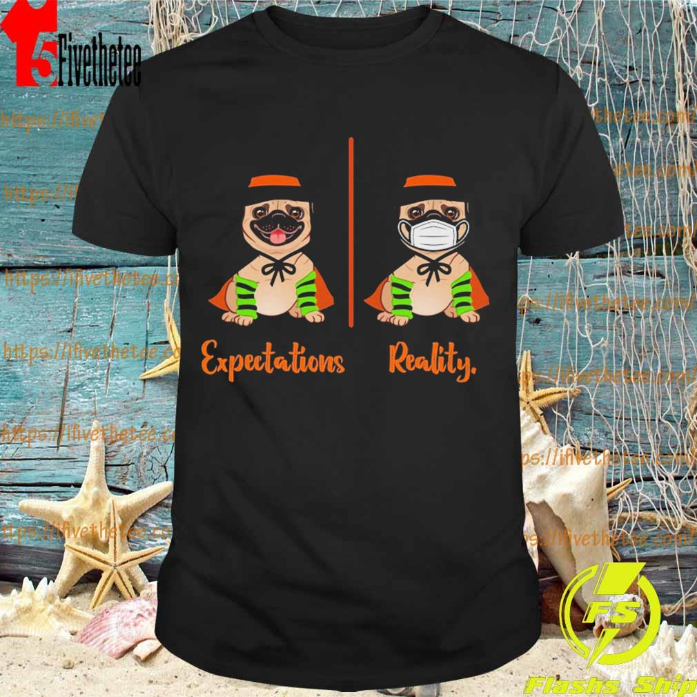 Pug face mask Expectations Reality Halloween shirt