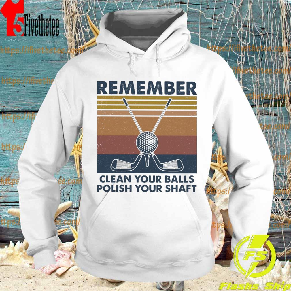 Remember clean your balls polish your shaft vintage s Hoodie
