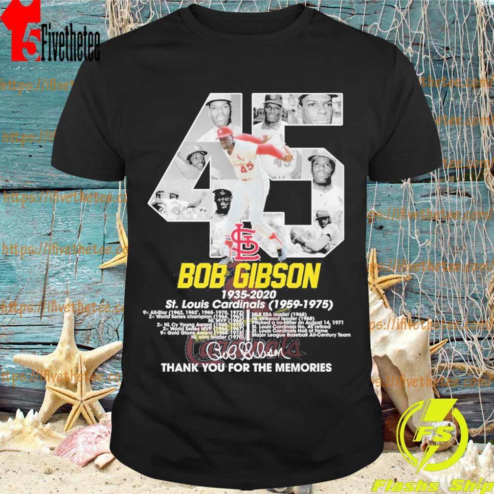45 Bob Gibson 1935 2020 St Louis Cardinals 1959 1975 thank shirt