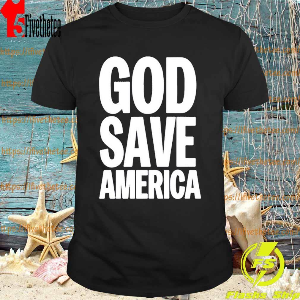 God save America 2020 shirt