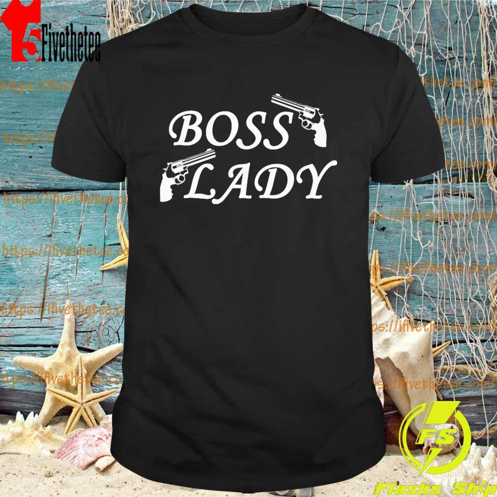 Guns Boss Lady shirt