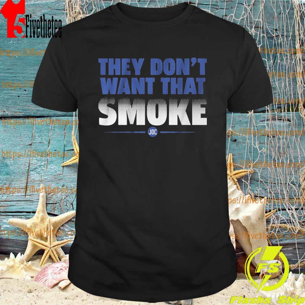 Joc Pederson They don't want that Smoke shirt