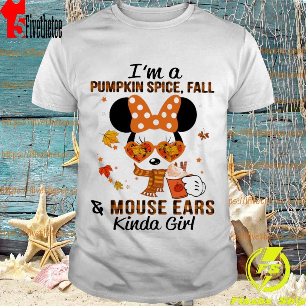 Minnie Mouse I'm a pumpkin spice fall mouse ears kinda girl shirt