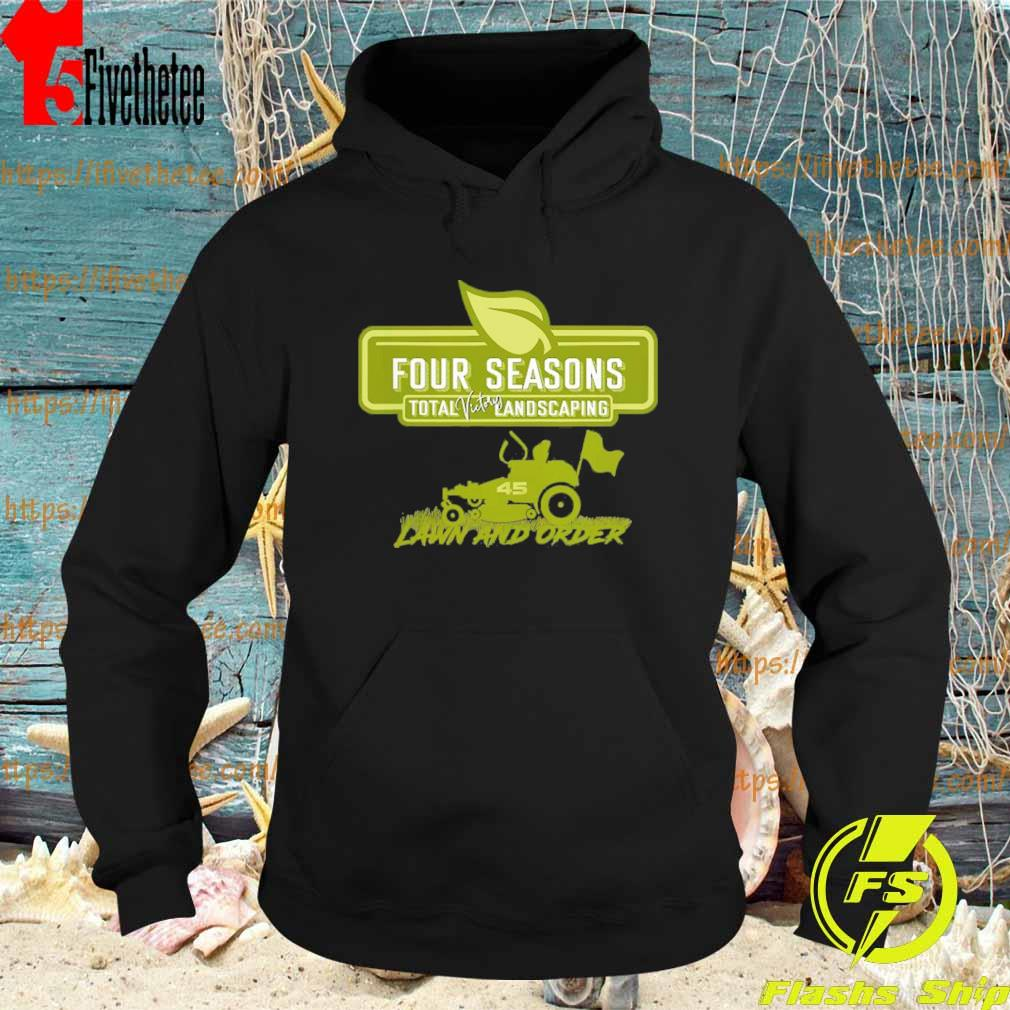 Four Seasons Total Victory Landscaping 45 Lawn And Order Retro Shirt Hoodie