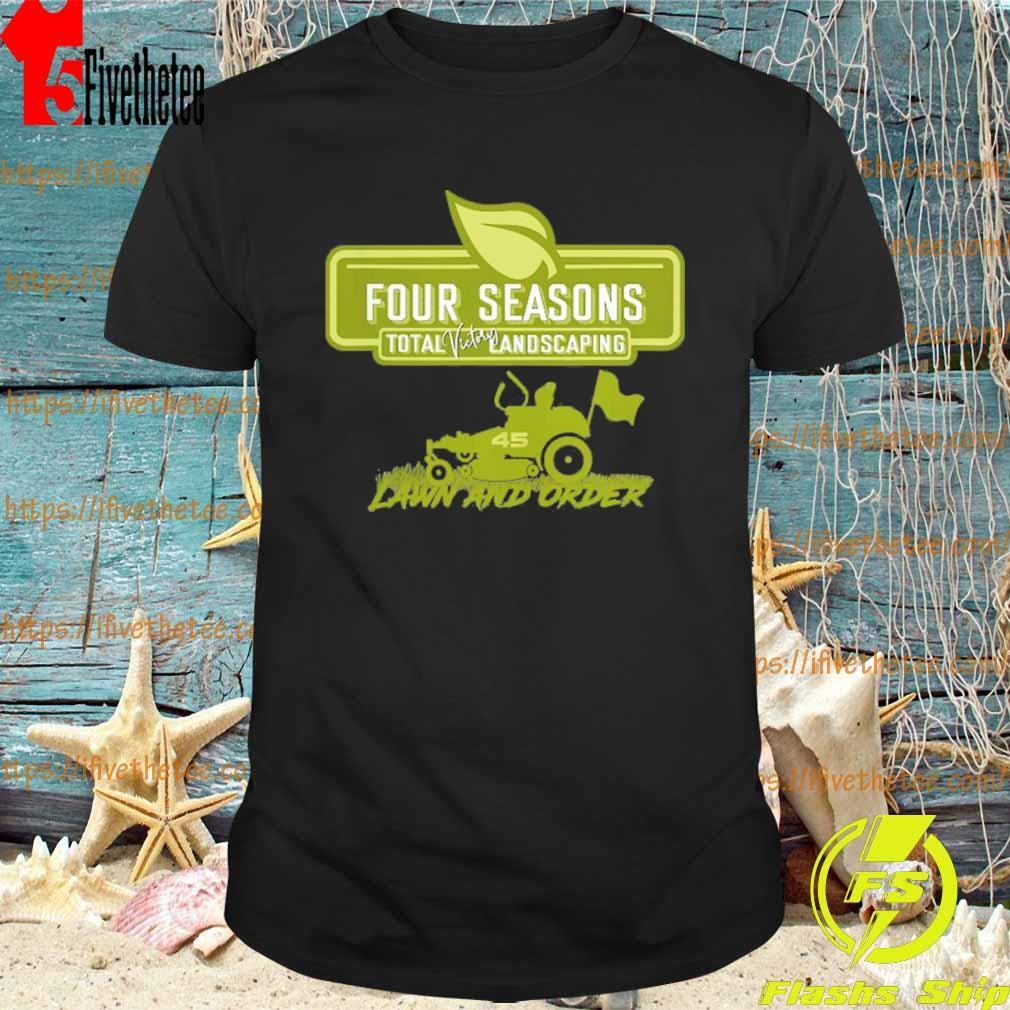 Four Seasons Total Victory Landscaping 45 Lawn And Order Retro Shirt
