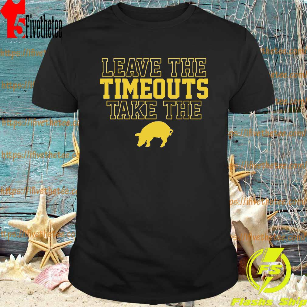 Leave The Timeouts Take The Pig 2020 Shirt