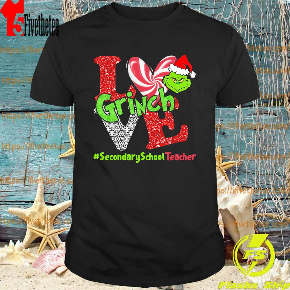 Love Grinch #Secondary School Teacher Christmas shirt