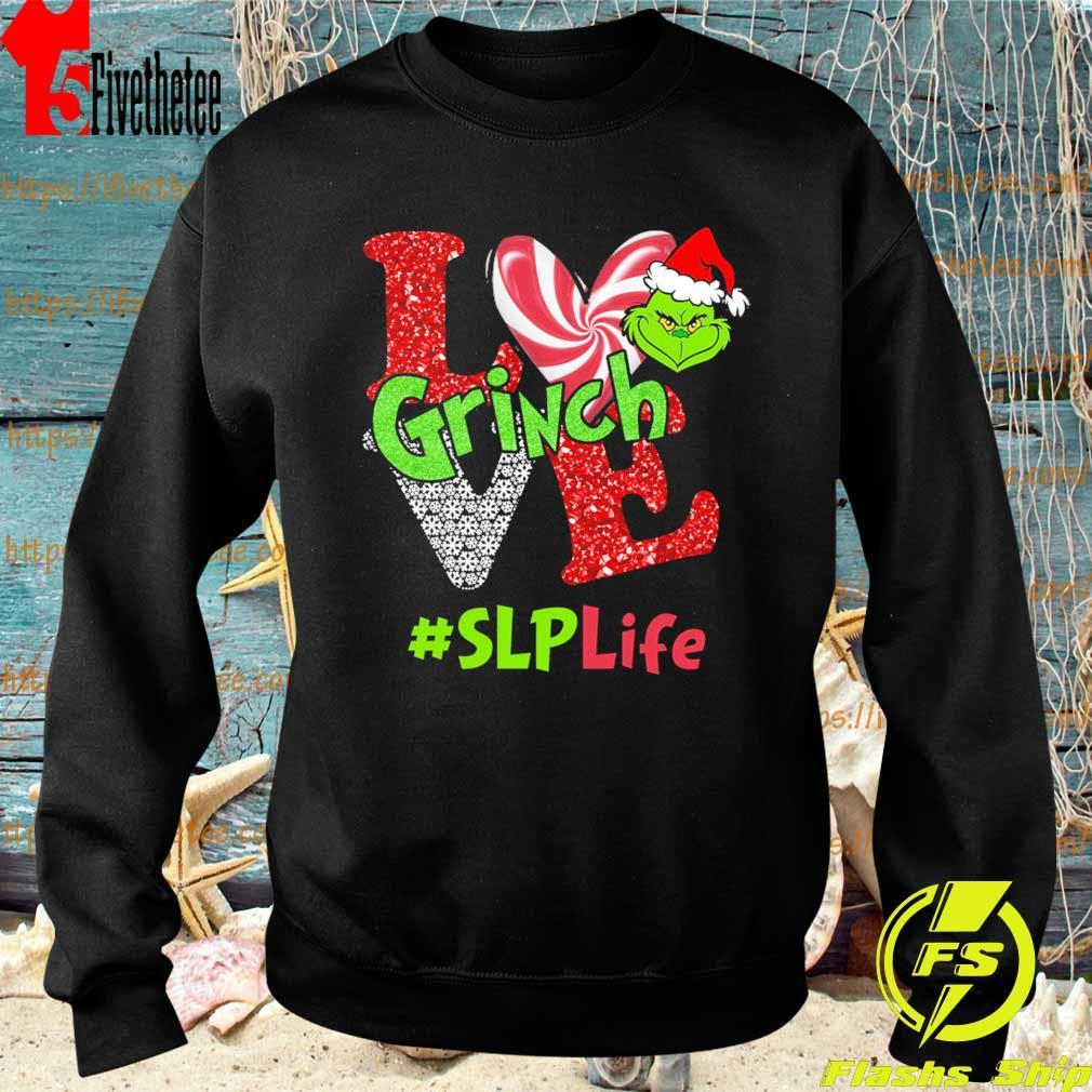Love Grinch #SLP Life Christmas s Sweatshirt